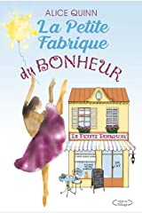 LA PETITE FABRIQUE DU BONHEUR: - roman feel-good d'amour, d'espoir et de vie Format Kindle