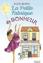 LA PETITE FABRIQUE DU BONHEUR: - roman feel-good d'amour, d'espoir et de vie