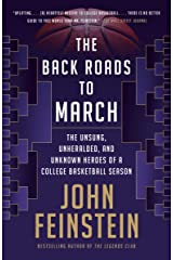 The Back Roads to March: The Unsung, Unheralded, and Unknown Heroes of a College Basketball Season Kindle Edition