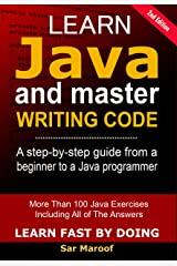 Learn Java And Master Writing Code: The Easy Method To Learn Java, For Beginners (Learn Fast By Doing Book 1) Kindle Edition