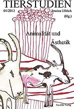 Animalität und Ästhetik: Tierstudien 01/2012 (German Edition)