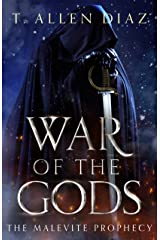 War of the Gods: The Malevite Prophecy: An Epic Sword-and-musket Fantasy (War of the Gods Saga Book 1) Kindle Edition