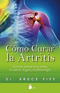 COMO CURAR LA ARTRITIS (2015) (Spanish Edition)