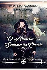 O arqueiro e a senhora do castelo eBook Kindle