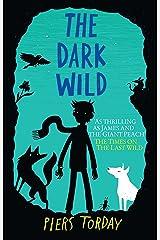 The Dark Wild: Book 2 (Last Wild Trilogy) Kindle Edition