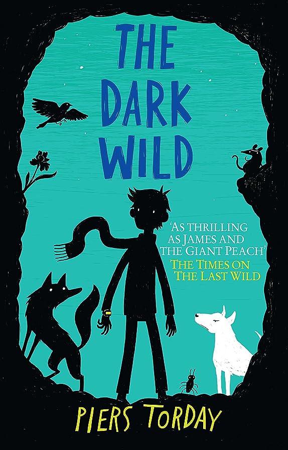 ステージ価値のない猟犬The Dark Wild: Book 2 (Last Wild Trilogy) (English Edition)