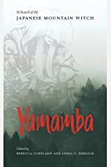 Yamamba: In Search of the Japanese Mountain Witch Kindle Edition