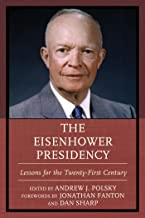 The Eisenhower Presidency: Lessons for the Twenty-First Century