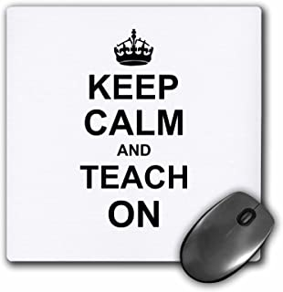 3dRose 8 x 8 x 0 25 Inches Keep Calm and Teach on Carry on Teaching Gifts Funny Humor Mouse Pad (mp_157779_1)