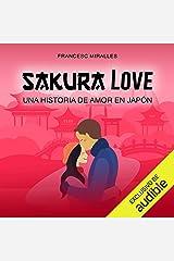 Sakura Love (Narración en Castellano): Una història d'amor al Japó [A Love Story in Japan] Audible Audiobook