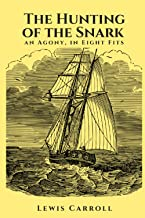 The Hunting of the Snark an Agony, in Eight Fits: Classic Edition with original illustrations (Annotated)