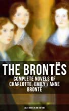 THE BRONTËS: Complete Novels of Charlotte, Emily & Anne Brontë - All 8 Books in One Edition: Jane Eyre, Shirley, Villette, The Professor, Emma, Wuthering ... Agnes Grey and The Tenant of Wildfell Hall
