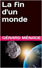 La fin d'un monde (French Edition)