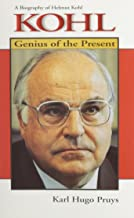 Kohl: Genius of the Present : A Biography of Helmut Kohl