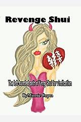 Revenge Shui: The left-handed path of Feng Shui Kindle Edition