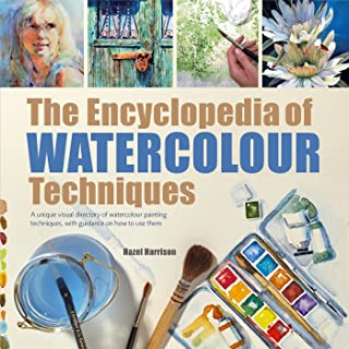 Encyclopedia of Watercolour Techniques, The: A Unique Visual Directory of Watercolour Painting Techniques, With Guidance On How To Use Them