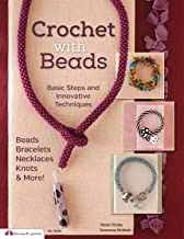 Crochet with Beads: Basic Steps and Innovative Techniques (Design Originals) Beads, Bracelets, Necklaces, Knots, and More
