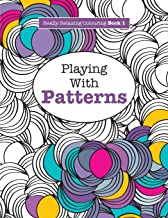 Really RELAXING Colouring Book 1: Playing with Patterns (Really RELAXING Colouring Books) (Volume 1)