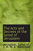 The Acts and Decrees of the Synod of Jerusalem