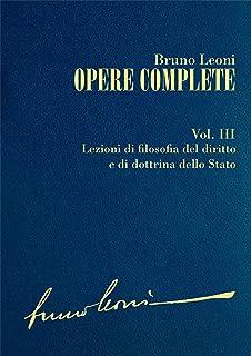 Opere complete. III: Lezioni di filosofia del diritto e di dottrina dello Stato (Italian Edition)