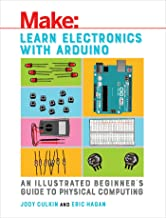 Learn Electronics with Arduino: An Illustrated Beginner's Guide to Physical Computing