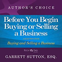 Before You Begin: A Selection from Rich Dad Advisors: Buying and Selling a Business