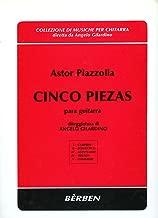 Astor Piazzolla Cinco Piezas Para Guitarra: I - Campero; II- Romantico; III- Acentuado; IV - Triston; & V - Compadre: Diteggiatura de Angelo Gilardino