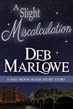 A Slight Miscalculation: A Half Moon House Short Story (Half Moon House Novella)