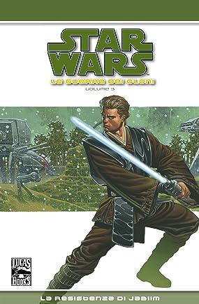 Star Wars Legends - Le guerre dei Cloni volume 3: La resistenza di Jabiim (Collection)