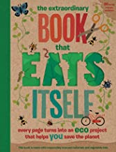 The Extraordinary Book That Eats Itself: Every page turns into an eco project that helps you save the planet