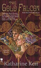The Gold Falcon: Book One of The Silver Wyrm (Deverry: Silver Wyrm 1)