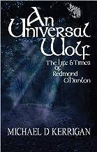 An Universal Wolf: The Life and Times of Redmond O'Hanlon (English Edition)