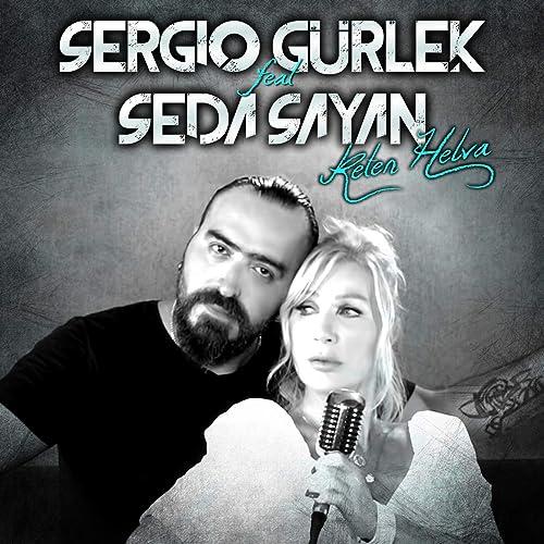 Keten Helva Feat Seda Sayan By Sergio Gurlek On Amazon Music Amazon Com