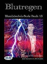 Blutregen : Blutsbündnis-Serie Buch 13 (German Edition)