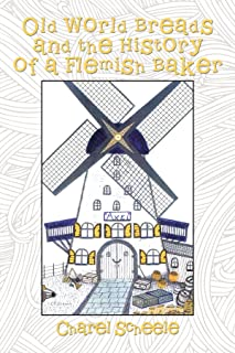 Old World Breads and the History of a Flemish Baker
