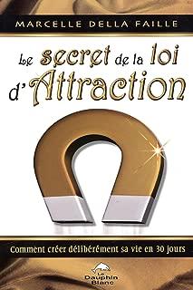 Le secret de la loi d'Attraction (French Edition)