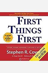 First Things First. Le prime cose al primo posto: Vivere, amare, imparare, lasciare il segno Audible Audiobook