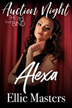 Alexa: The Ties that Bind (Auction Night Book 1) (English Edition)