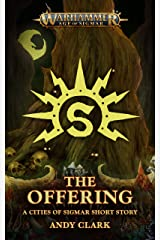 The Offering (Warhammer Age of Sigmar) Kindle Edition