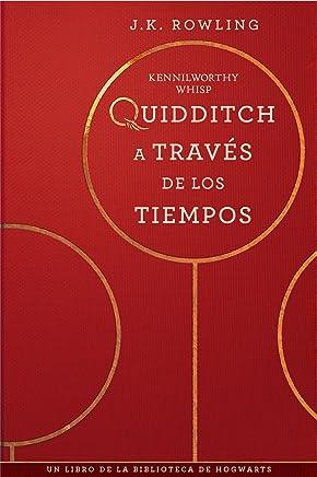 Quidditch a través de los tiempos (Un libro de la biblioteca de Hogwarts) (