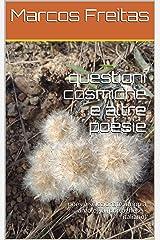 questioni cosmiche e altre poesie: poesie selezionate: doppia antologia (portoghese - italiano) (Italian Edition) Kindle Edition