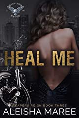 Heal Me (Reaper's Reign Book 3) Kindle Edition