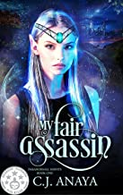 My Fair Assassin: Allies Of The Fae Realm Fated Mates Romance (Paranormal Misfits Book 1)