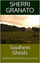 Southern Ghosts: Battlefields, Boats & Burial Grounds