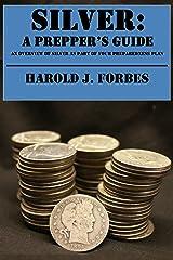 Silver: A Prepper's Guide Kindle Edition