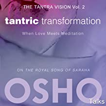 Tantric Transformation (The Tantra Vision Vol. 2): When Love Meets Meditation