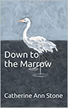 Down to the Marrow