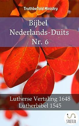 Bijbel Nederlands-Duits Nr. 6: Lutherse Vertaling 1648 - Lutherbibel 1545 (Parallel Bible Halseth Book 1409)