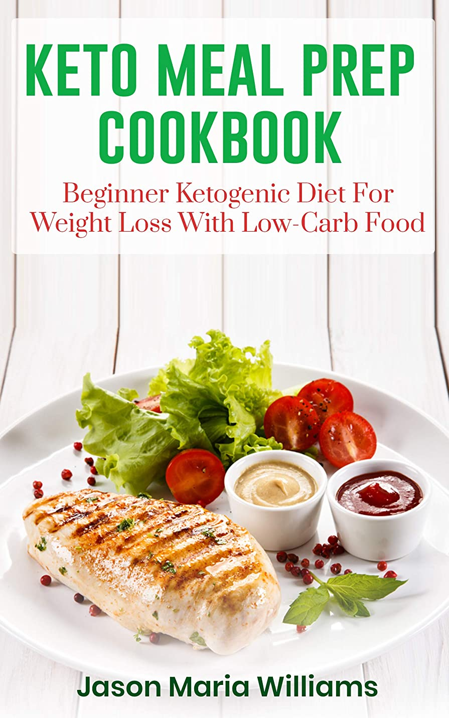Keto Meal Prep Cookbook: Beginners Ketogenic Diet For Weight Loss With Low-Carb Food. 21 Day Diet With Clean Eating Recipes: the Fast Guide for Save Time & Money ! (English Edition)