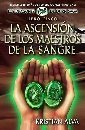 La Ascensión de los Maestros de la Sangre; Libro Cinco de la Saga Dragones de Durn (Los Dragones de Durn Saga nº 5) (Spanish Edition)